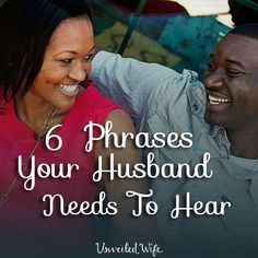 6 Phrases Your Husband Needs To Hear Every Day --- How many words to do you speak to your husband each day? Quite a few. How can you be sure that you're communicating the most important thoughts and feelings? First and foremost, by giving him the same love and grace that God gives us. There are also… Read More Here http://unveiledwife.com/6-phrases-your-husband-needs-to-hear-every-day/
