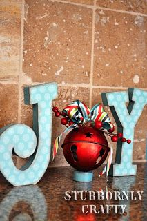 Stubbornly Crafty: Joy sign with cute bell and bow. #christmasdecorations #holidaydecor #bell
