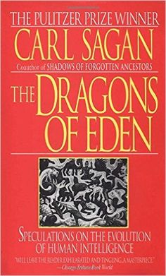 The Dragons of Eden: Speculations on the Evolution of Human Intelligence: Carl Sagan: 9780345346292: Amazon.com: Books