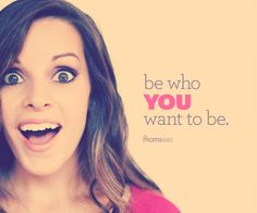 """Be who you want to be"" @colettekati"