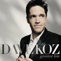Dave Koz - Greatest Hits
