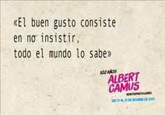 Coloquio: 100 Albert Camus. Reinterpretaciones. Del 21 al 25 de octubre de 2013. Centro Cultural Británico de Miraflores. 7:30 PM. Ingreso libre, capacidad Limitada.