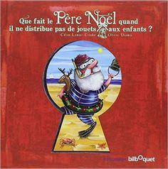 Amazon.fr - Que fait le Père Noël quand il ne distribue pas de cadeaux aux enfants ? - Céline Lamour-Crochet, Olivier Daumas - Livres