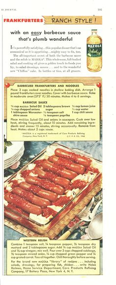 Frankfurters Ranch Style, from the good folks at Mazola.  Needs more oil in the sauce.  Those franks should shine!