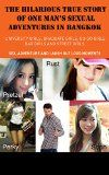 Free Kindle Book -  [Travel][Free] THE HILARIOUS TRUE STORY  OF ONE MAN'S SEXUAL  ADVENTURES IN BANGKOK: University girls, Graduate girls, Go-Go girls, Bar girls and Street girls, Sex, Adventure and laugh out loud moments Check more at http://www.free-kindle-books-4u.com/travelfree-the-hilarious-true-story-of-one-mans-sexual-adventures-in-bangkok-university-girls-graduate-girls-go-go-girls-bar-girls-and-street-girls-sex-adventure-and-laugh-out-loud-momen/
