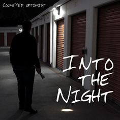 Mi2N.com - So Cal Rockers Cockeyed Optimist Release Dynamic New Single 'Into The Night' From Their Upcoming Release Through Orchard/Sony Distribution Worldwide