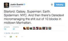 The superhero jurisdictions of Star-Lord, Superman, Spider-man and Daredevil.