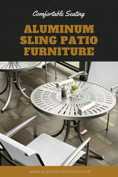 Aluminum Sling Patio Furniture-Comfortable Seating for Outdoor Settings Atomic Number, Aluminum Patio, Outdoor Furniture Sets, Outdoor Decor, Outdoor Settings, Terrace, Porch, Vogue, Contemporary