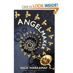 """Angelmaker"" by Nick Harkaway a must read of this season."