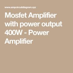 Mosfet Amplifier with power output 400W - Power Amplifier