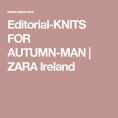 Editorial-KNITS FOR AUTUMN-MAN | ZARA Ireland