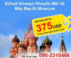 Etihad Airways Khuyến Mãi Vé Máy Bay Giá Rẻ Đi Mowcow Khứ Hồi Từ 375USD