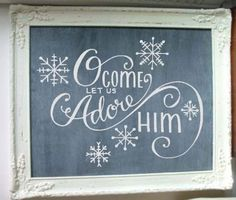 O Come Let Us Adore Him Christmas Chalkboard Art Christmas Time Is Here, Merry Little Christmas, Christmas Signs, Christmas Art, Christmas Projects, All Things Christmas, Christmas Holidays, Christmas Decorations, Xmas