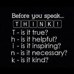 Think before you speak. It really does make a difference in building your personal brand.