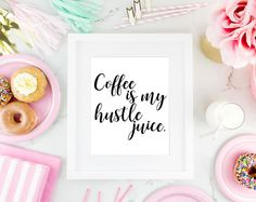 Coffee Quote - Coffee Is My Hustle Juice Home Wall Decoration
