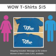 WOW Health T shirts! $15, visit our facebook to contact us to place your order! Facebook.com/ wowhealthgroup