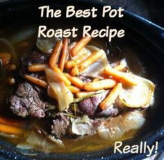 Really! Truly! A pot roast recipe that makes a mouth watering, fork tender pot roast.
