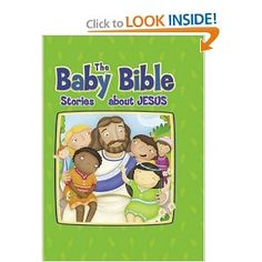 The Baby Bible Stories about Jesus (The Baby Bible Series): Robin Currie, Constanza Busaluzzo: 9780781448895: Amazon.com: Books  First Year