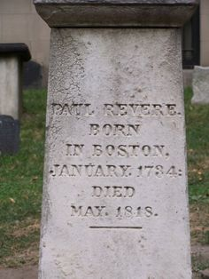 Paul Revere's gravestone - Granary Burying Ground, Freedom Trail, Boston, MA. Located on Tremont Street along the Freedom Trail.