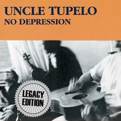 Uncle Tupelo's Debut No Depression To Be Reissued In January - American Songwriter