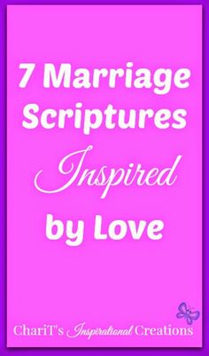 ChariT's Inspirational Creations: 7 #Marriage Scriptures Inspired by Love