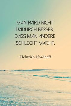"""""""Wer nicht kämpft, hat schon verloren"""": Wundervolle Zitate zum Nachdenken Stop for a moment and take a look from the outside on the chaos of everyday life: There are always good opportunities to read smart quotes for reflection … Short Positive Quotes, Positive Motivation, Quotes Motivation, Smart Quotes, Clever Quotes, Wisdom Quotes, Life Quotes, Motivational Quotes, Inspirational Quotes"""