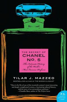 "Chanel No. 5 is arguably the most successful and popular fragrance of all time. ""The Secrets of Chanel No. 5"" by Tilar J. Mazzeo helped me understand why."