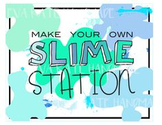 A personal favorite from my Etsy shop https://www.etsy.com/listing/559866341/slime-birthday-party-slime-station-sign