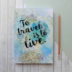 To Travel Is To Live… Travel Journal