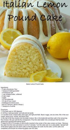 Lemon, Pound Cake, Recipe I got this recipe years ago from a local television show. I love the mild lemon flavor that this cake has. It isn't the over powering mouth puckering lemon flavor li… recipes Italian Lemon Pound Cake Lemon Desserts, Fun Desserts, Lemon Cakes, Lemon Bundt Cake, Homemade Desserts, Health Desserts, Lemon Sour Cream Cake, Lemon Buttermilk Pound Cake, Homemade Lemon Cake