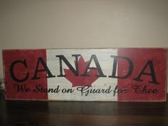 Items similar to Canada We Stand on Guard For Thee Primitive Rustic Canadian Sign on Etsy Wood Crafts, Fun Crafts, Paper Crafts, Wood Projects, Craft Projects, Projects To Try, Painted Signs, Wooden Signs, Canadian Quilts
