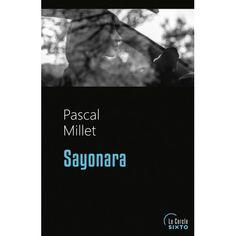 Sayonara de Pascal Millet, éditions sixto