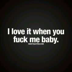 So so so much!!!! Sexy Quotes For Him, Hot Quotes, Kinky Quotes, Couple Quotes, Wife Quotes, Freaky Quotes, Naughty Quotes, Seductive Quotes, Soulmate Love Quotes