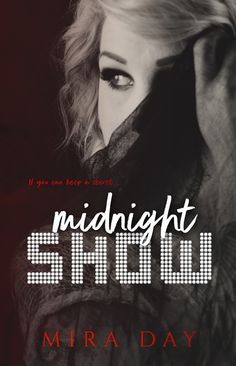 """Title: Midnight Show Author: Mira Day Genre: Suspense Release Date:July 18, 2017   """"Oh be still my beating heart!! Ms Day you did a number on it and I thank you for that."""" – Cran…"""