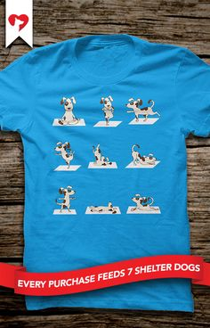 How many yoga poses can your dog do!?  **Every purchase feeds 7 shelter dogs!