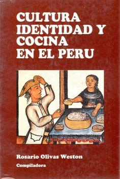 Cultura, Identidad y Cocina en el Perú