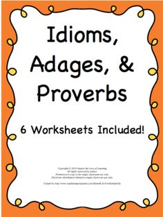 Idioms, Adages, and Proverbs Worksheets from Inspire the Love of Learning on TeachersNotebook.com -  (7 pages)  - This resource includes matching worksheets that cover idioms, adages, and proverbs.