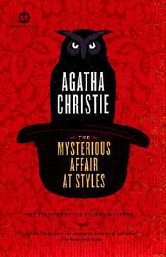 The Mysterious Affair at Styles by Agatha Christie - love this book!