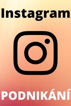 Instagram podnikání. Jak začít s výdělky na instagramu. Jak získat více followers, kde vygenerovat hastagy a více tipů a rad ohledně instagramu. Logos, Instagram, A Logo, Legos