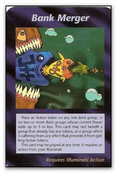 """In 1990, role-playing inventor, Steve Jackson, was planning his newest game, which he would ultimately call the """"Illuminati -- New World Order"""" Game, or """"INWO"""" for short. Jackson was creating a game that would hit very, very close to home. Published in 1995 - Bank merger"""
