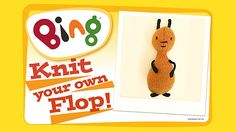 If you've got a Bingster who loves Flop, here's the perfect crafty activity... Knit your own Flop!