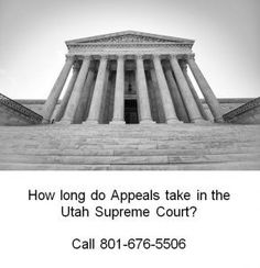 How Long Do Appeals Take in the Utah Supreme Court