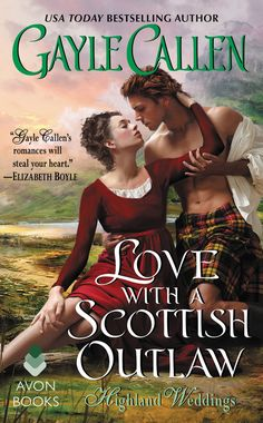 """Read """"Love with a Scottish Outlaw Highland Weddings"""" by Gayle Callen available from Rakuten Kobo. Love is worth any risk in this seductive finale of USA Today Bestselling Author Gayle Callen's Highland Wedding series… . Historical Romance Novels, Romance Novel Covers, Historical Fiction, Book Cover Art, Book Covers, Movie Covers, Fantasy Books, Bestselling Author, Books To Read"""