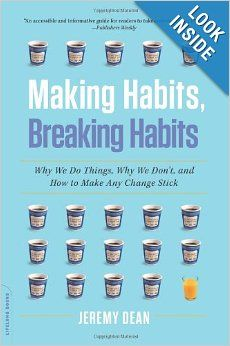 Making Habits, Breaking Habits: Why We Do Things, Why We Don't, and How to Make Any Change Stick: Jeremy Dean: 9780306822629: Amazon.com: Bo...
