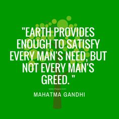Earth Day Quote by Gandhi. Recycling Quotes, Earth Day Quotes, Gandhi Quotes, Healthy Sides, Every Man, Greed, Mindfulness, Wisdom, Teaching