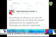 Abel Martínez Condena Aumento De Sueldo De Regidores Y El Actual Alcalde De Santiago