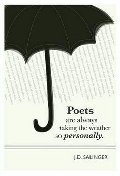 Author Quote Posters - Design - ShortList Magazine / Poets Are Always Taking The Weather Personally Author Quotes, Literary Quotes, Quotable Quotes, Book Quotes, Quotes Quotes, Jd Salinger, Paul Verlaine, Poesia Visual, Never Be Alone