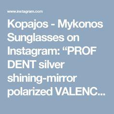 "Kopajos - Mykonos Sunglasses on Instagram: ""PROF DENT silver shining-mirror polarized VALENCA silver mat-mirrorMATT  blu KENKE gold shining mirror Bluekopajos  #Mykonoskopajos…"""