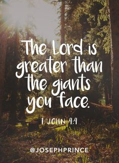 The Lord is greater than the giants you face...
