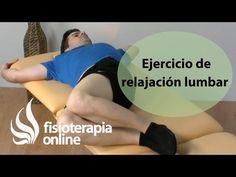Ejercicio para la espalda. Relajación y flexibilización lumbar. - YouTube